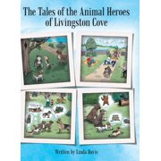 The Tales of the Animal Heroes of Livingston Cove