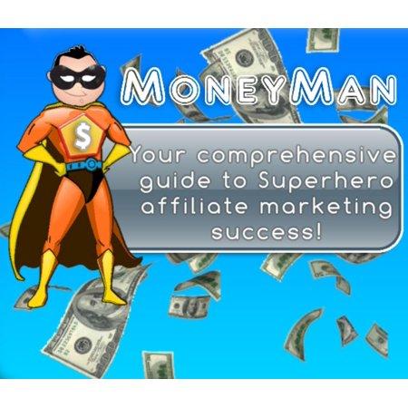 MoneyMan: Affiliate Marketing Success Guide -