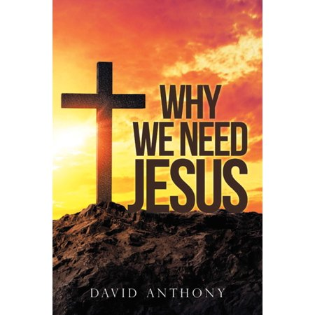 Why We Need Jesus - eBook Why We Need Jesus attempts to bridge the gap between Christians and unbelievers. The case is made for our common human condition. Having demonstrated what unites us in a common condition of spiritual neediness, Jesus Christ is presented as the answer to satisfy our neediness. Our spiritual neediness now satisfied in Christ, we discover a new identity giving meaning and purpose to our life. Scripture is explored to give guidance as to why and how we endure in our new identity.