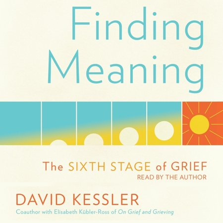 Finding Meaning: The Sixth Stage of Grief (Audiobook) In this groundbreaking new work, David Kessler--an expert on grief and the coauthor with Elisabeth Kbler-Ross of the iconic On Grief and Grieving--journeys beyond the classic five stages to discover a sixth stage: meaning.In 1969, Elisabeth Kbler Ross first identified the stages of dying in her transformative book On Death and Dying. Decades later, she and David Kessler wrote the classic On Grief and Grieving, introducing the stages of grief with the same transformative pragmatism and compassion. Now, based on hard-earned personal experiences, as well as knowledge and wisdom earned through decades of work with the grieving, Kessler introduces a critical sixth stage. Many people look for  closure  after a loss. Kessler argues that it's finding meaning beyond the stages of grief most of us are familiar with--denial, anger, bargaining, depression, and acceptance--that can transform grief into a more peaceful and hopeful experience. In this book, Kessler gives readers a roadmap to remembering those who have died with more love than pain; he shows us how to move forward in a way that honors our loved ones. Kessler's insight is both professional and intensely personal. His journey with grief began when, as a child, he witnessed a mass shooting at the same time his mother was dying. For most of his life, Kessler taught physicians, nurses, counselors, police, and first responders about end of life, trauma, and grief, as well as leading talks and retreats for those experiencing grief. Despite his knowledge, his life was upended by the sudden death of his twenty-one-year-old son. How does the grief expert handle such a tragic loss? He knew he had to find a way through this unexpected, devastating loss, a way that would honor his son. That, ultimately, was the sixth state of grief--meaning. In Finding Meaning, Kessler shares the insights, collective wisdom, and powerful tools that will help those experiencing loss. Finding Meaning is a necessary addition to grief literature and a vital guide to healing from tremendous loss. This is an inspiring, deeply intelligent must-read for anyone looking to journey away from suffering, through loss, and towards meaning.
