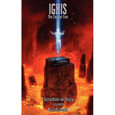 Ignis, the Central Fire by