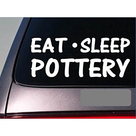 Eat Sleep Pottery Sticker *G979* 8