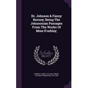 Dr. Johnson & Fanny Burney; Being the Johnsonian Passages from the Works of Mme D'Arblay;