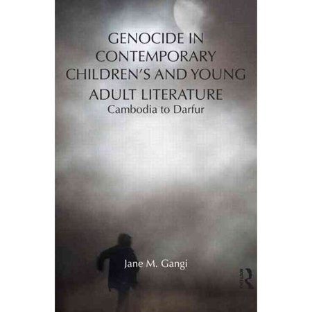 Genocide in Contemporary Children's and Young Adult Literature: Cambodia to Darfur