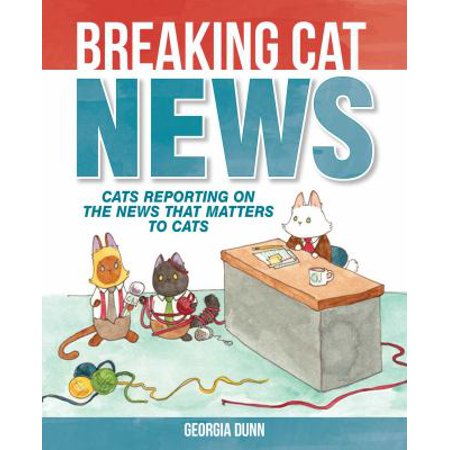 Breaking Cat News  Cats Reporting On The News That Matters To Cats