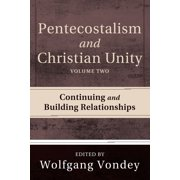 Pentecostalism and Christian Unity, Volume 2 - eBook