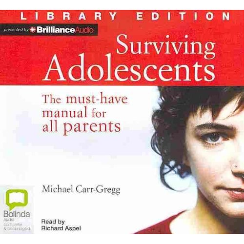 Surviving Adolescents: The Must-have Manual for All Parents, Library Edition
