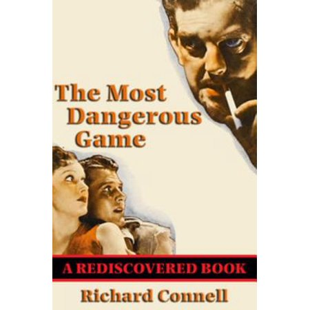 The Most Dangerous Game (Rediscovered Books) - (The Most Dangerous Game By Richard Connell)