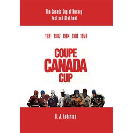 The Canada Cup of Hockey Fact and Stat Book - eBook (Canada Halloween Facts)