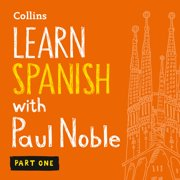 Learn French with Paul Noble – Part 1: French Made Easy with Your Personal Language Coach - Audiobook
