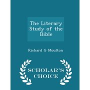 The Literary Study of the Bible - Scholar's Choice Edition (Paperback)