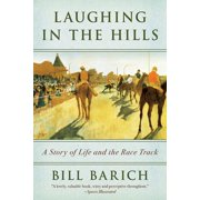 Laughing in the Hills : A Season at the Racetrack