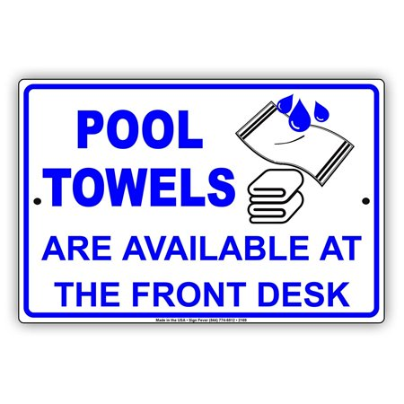 Pool Towels Are Available At The Front Desk With Graphic Alert Caution Warning Notice Aluminum Metal Sign 8