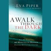 A Walk Through the Dark - Audiobook