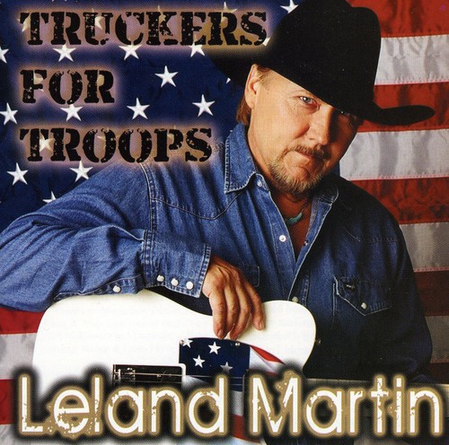 Leland Martin - Truckers for Troops [CD]