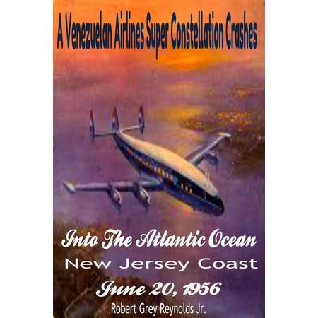 A Venezuelan Airlines Super Constellation Crashes Into The Atlantic Ocean New Jersey Coast - eBook