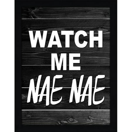 Picture Perfect International Watch Me Nae Nae Framed Textual Art