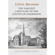 Medieval Academy Books: Littere Baronum : The Earliest Cartulary of the Counts of Champagne (Paperback)