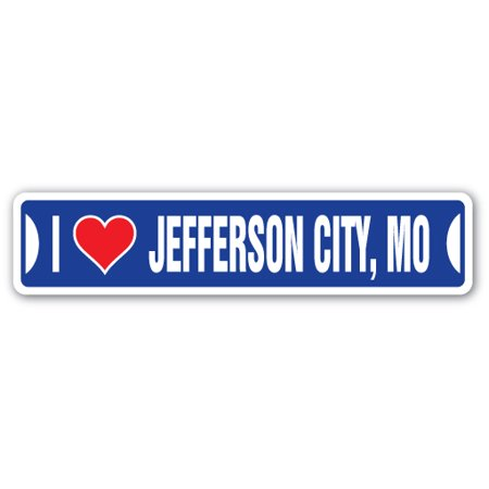 I LOVE JEFFERSON CITY, MISSOURI Street Sign mo city state us wall road décor gift