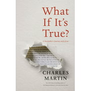 What If It's True?: A Storyteller's Journey with Jesus (Paperback)