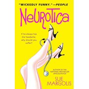 Neurotica : A Novel