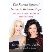 The Karma Queens' Guide to Relationships : The Truth About Karma in Relationships