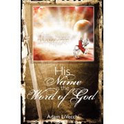 His Name Is the Word of God (Paperback)
