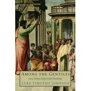 Among the Gentiles : Greco-Roman Religion and Christianity
