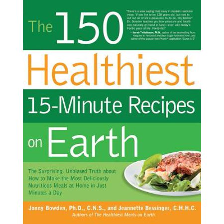 The 150 Healthiest 15-Minute Recipes on Earth (Paperback)