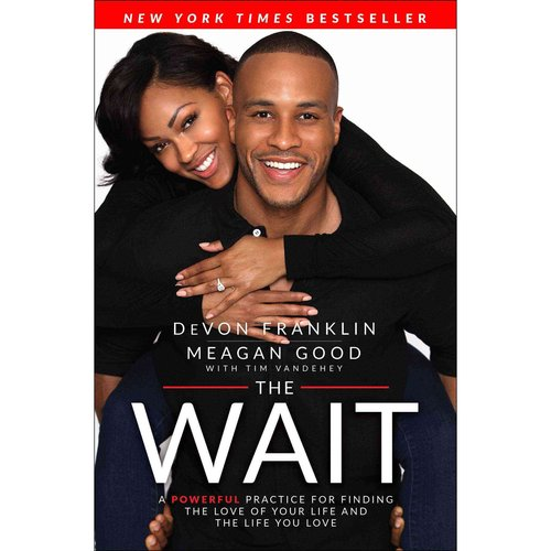 The Wait: A Powerful Practice to Finding the Love of Your Life and the Life You Love