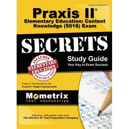 Praxis II Elementary Education: Content Knowledge (5018) Exam Secrets Study Guide : Praxis II Test Review for the Praxis II: Subject (Praxis 2 Biology Content Knowledge Study Guide)