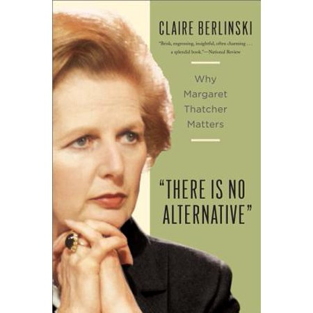 There Is No Alternative : Why Margaret Thatcher Matters - Why Is There A Halloween