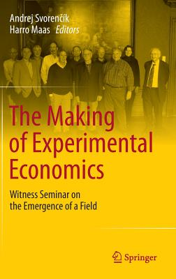 The Making of Experimental Economics: Witness Seminar on the Emergence of a Field