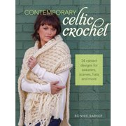 Contemporary Celtic Crochet: 24 Cabled Designs for Sweaters, Scarves, Hats and More (Paperback)