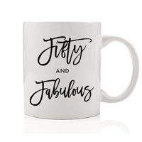 Fifty and Fabulous Mug 50th Birthday Gifts for Her Mom Aunt Grandmom 50 Years Old 11oz Ceramic Coffee Cup by Digibuddha DM0048