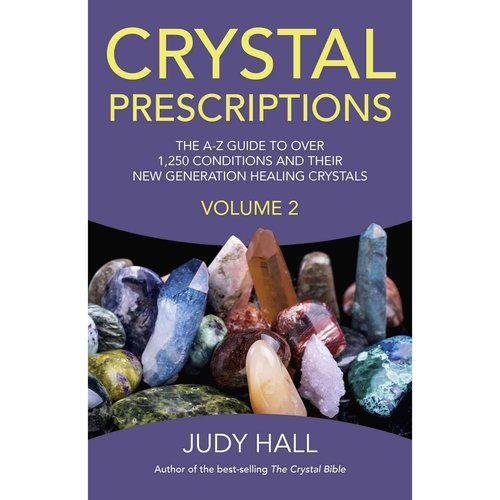 Crystal Prescriptions: An A-Z Guide to More Than 1,250 Conditions and Their New Generation Healing Crystals