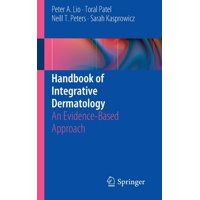 Handbook of Integrative Dermatology: An Evidence-Based Approach (Paperback)