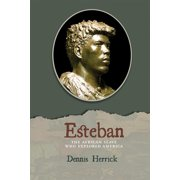 Esteban: The African Slave Who Explored America (Hardcover)