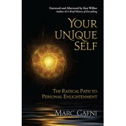 Your Unique Self: The Radical Path to Personal Enlightenment - eBook