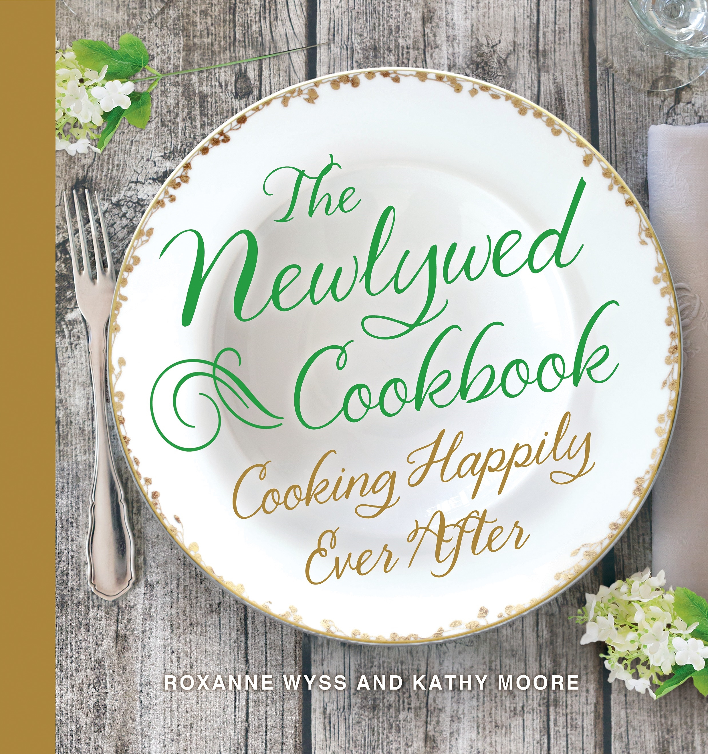 The Newlywed Cookbook : Cooking Happily Ever After