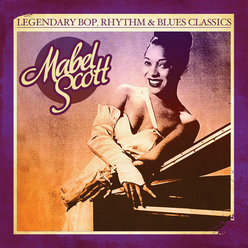 Mabel Scott - Legendary Bop Rhythm & Blues Classics: Mabel Scott [CD]