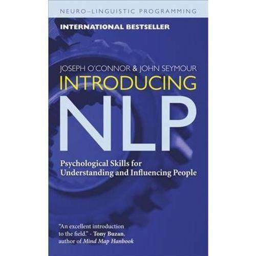Introducing NLP: Psychological Skills for Understanding and Influencing People