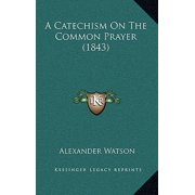 A Catechism on the Common Prayer (1843)