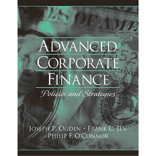 Advanced Corporate Finance: Financial Policies and Strategies