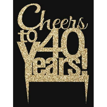CakeSupplyShop Item#040CTA - 40th Birthday / Anniversary Cheers Soft Gold Glitter Sparkle Elegant Cake Decoration Topper