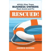 Best 401k Books - Rescued! 401k Plan Traps Business Owners Must Avoid Review