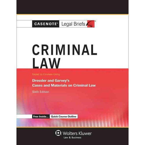 Criminal Law: Keyed to Courses Using Dressler and Garvey's Cases and Materials on Criminal Law