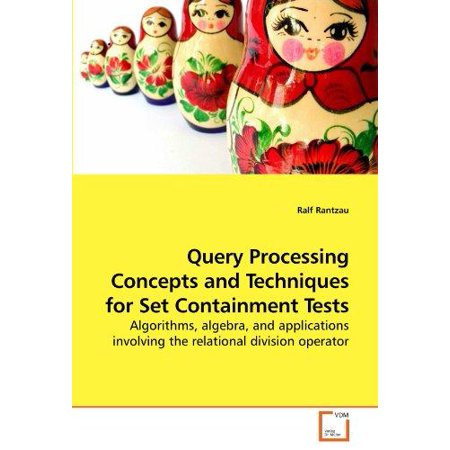 Query Processing Concepts and Techniques for Set Containment Tests - image 1 of 1