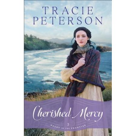Cherished Mercy (Tracie Peterson Heart Of The Frontier Series)