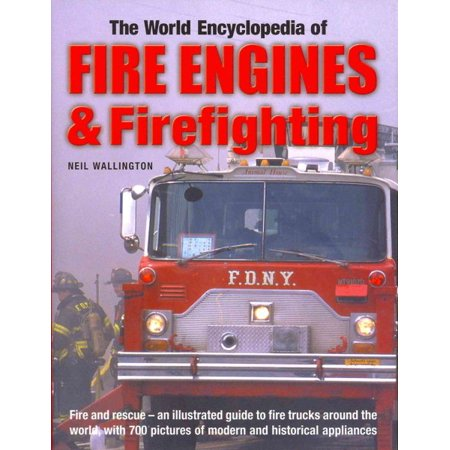 The World Encyclopedia of Fire Engines & Firefighting